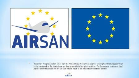'Risk assessment on board an aircraft' * The AIRSAN Project facilitates the implementation of the International Health Regulations (2005) [2] and the.