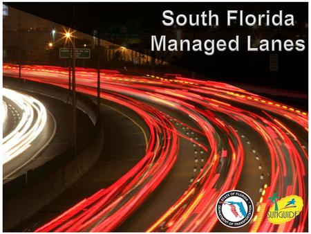 What are Managed Lanes What are Express Lanes What are HOT Lanes Regional Express Lanes Network I-95 Express I-595 Express I-75 Express.