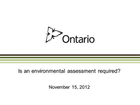Is an environmental assessment required? November 15, 2012.