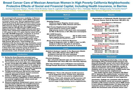 Breast Cancer Care of Mexican American Women in High Poverty California Neighborhoods: Protective Effects of Social and Financial Capital, Including Health.