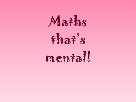 Maths that's mental!. 12 passengers are on a bus. 5 more get on. How many are there now? How many are there if 8 get off? How many if 5 get on at the.
