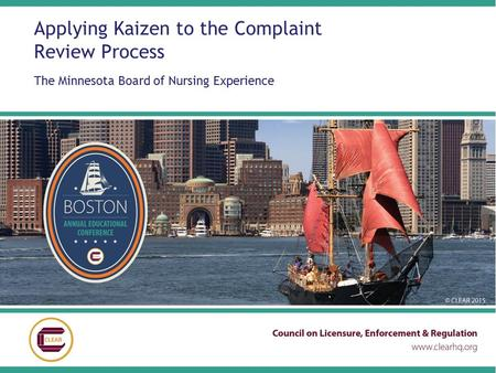 Applying Kaizen to the Complaint Review Process The Minnesota Board of Nursing Experience.