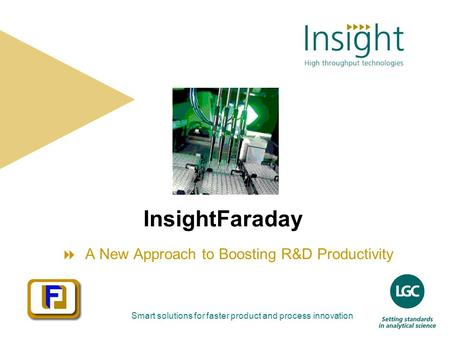 Smart solutions for faster product and process innovation InsightFaraday  A New Approach to Boosting R&D Productivity.