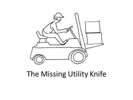 The Missing Utility Knife. 1. This is a story about Manny Rodriguez. Manny lives in El Paso. He drives a fork lift for a company called.