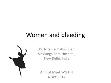 Women and bleeding Dr. Nita Radhakrishnan Sir Ganga Ram Hospital,