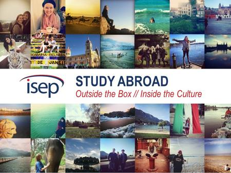 STUDY ABROAD Outside the Box // Inside the Culture.