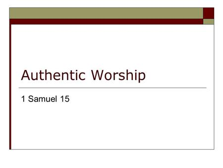 Authentic Worship 1 Samuel 15. Me Perfection Worship.