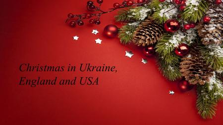 Christmas in Ukraine, England and USA