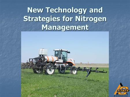 New Technology and Strategies for Nitrogen Management.