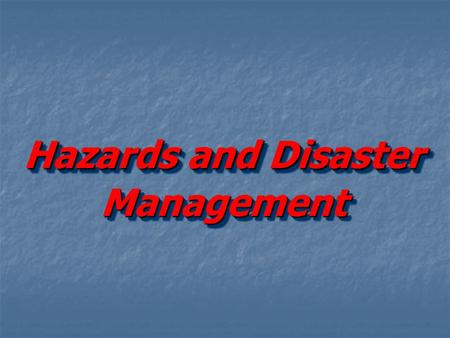 Hazards and Disaster Management