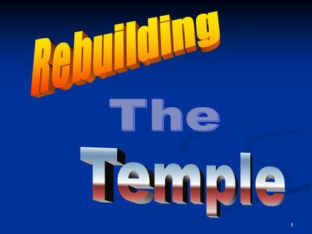 1. 2 Rebuilding the Temple The center of Bible prophecy is the nation of Israel, the center of Israel is Jerusalem, and the center of Jerusalem is the.