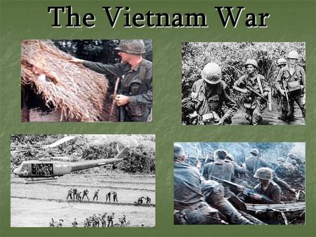The Vietnam War. A. Background The French had made Vietnam a colony in the late 1800's. Ho Chi Minh led revolts in Vietnam as the leader of the Communist.