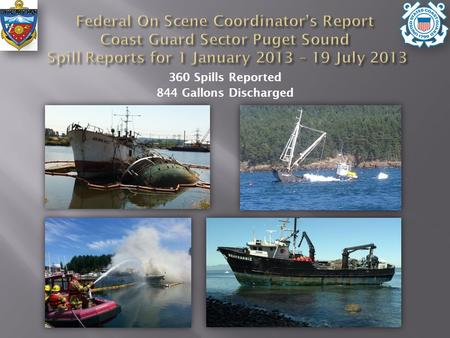 360 Spills Reported 844 Gallons Discharged. Roche Harbor Fire CLAM DIGGER NEAHKANIE HELENA STAR GOLDEN WEST.