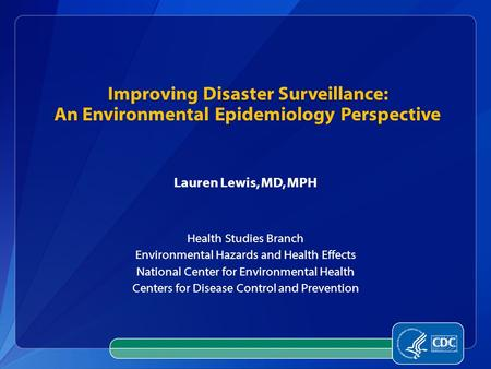 Lauren Lewis, MD, MPH Health Studies Branch Environmental Hazards and Health Effects National Center for Environmental Health Centers for Disease Control.