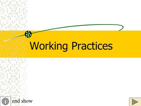 Working Practices end show. Flexible Working A flexible working environment has different types of work areas within it: 1.Hot Desk- a workstation, equipped.