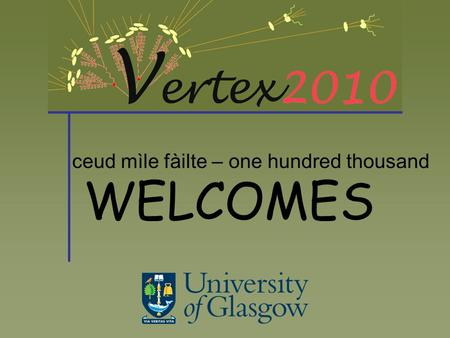 WELCOMES ceud mìle fàilte – one hundred thousand.