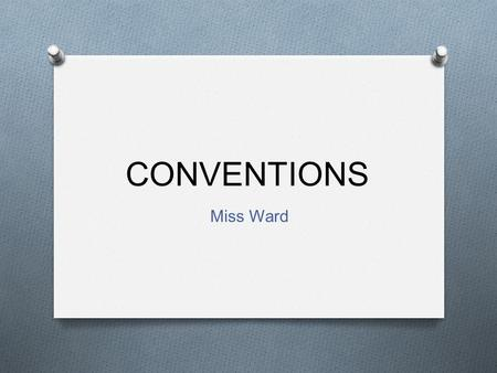 CONVENTIONS Miss Ward.