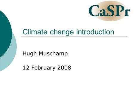 Climate change introduction Hugh Muschamp 12 February 2008.