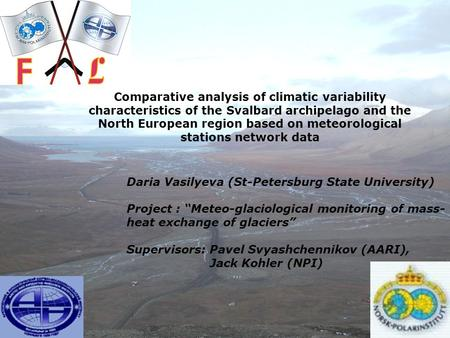 Comparative analysis of climatic variability characteristics of the Svalbard archipelago and the North European region based on meteorological stations.