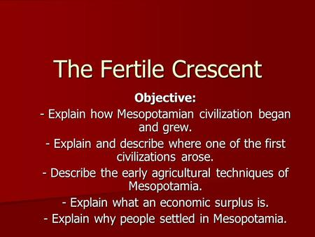 The Fertile Crescent Objective: