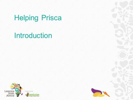 Helping Prisca Introduction. Kenya is in East Africa.