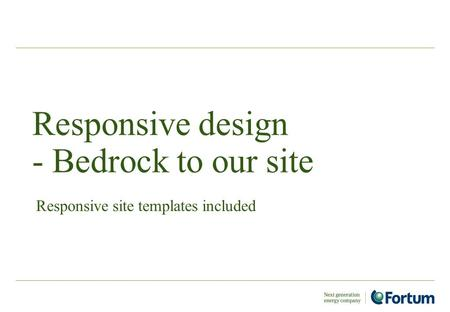 Responsive design - Bedrock to our site Responsive site templates included.