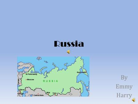 Russia By Emmy Harry Flag Location: Russia is located in Asia.