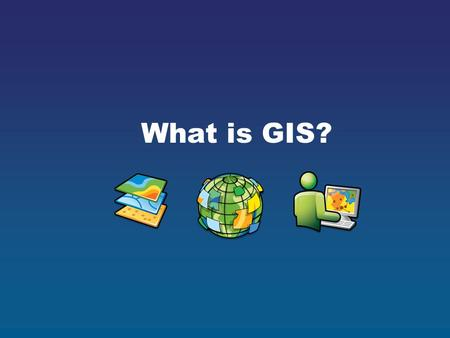 What is GIS?. Geography and Technology Geography affects us in many ways: Our natural environment Our human environment Geography has become a high tech.