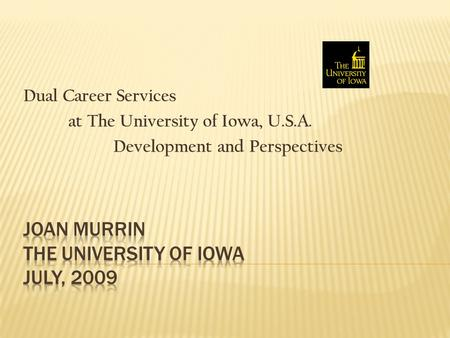 Dual Career Services at The University of Iowa, U.S.A. Development and Perspectives.