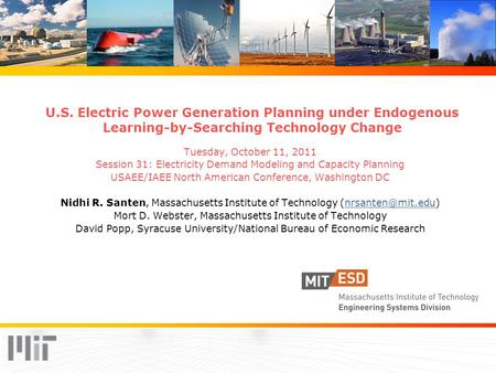 U.S. Electric Power Generation Planning under Endogenous Learning-by-Searching Technology Change Tuesday, October 11, 2011 Session 31: Electricity Demand.