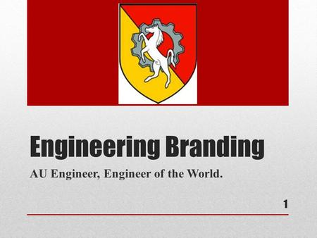 Engineering Branding AU Engineer, Engineer of the World. 1.