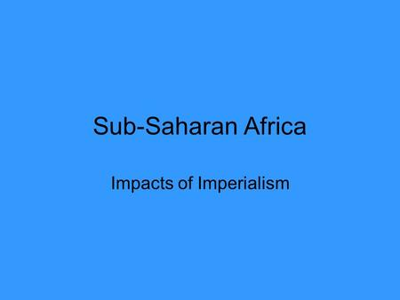 Sub-Saharan Africa Impacts of Imperialism. Belgian Congo.