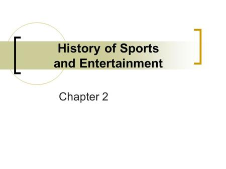History of Sports and Entertainment