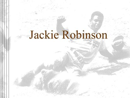 Jackie Robinson. How Influential Was Jackie Robinson in the Civil Rights Movement.