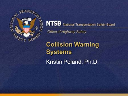 Office of Highway Safety Collision Warning Systems Kristin Poland, Ph.D.