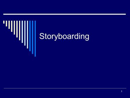Storyboarding 1. Purpose of Storyboarding  To gain an early reaction from users on the concepts proposed for the application.  They are an effective.
