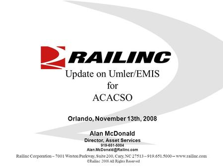 ©Railinc 2008 All Rights Reserved 1 Railinc Corporation – 7001 Weston Parkway, Suite 200, Cary, NC 27513 – 919.651.5000 -- www.railinc.com Update on Umler/EMIS.