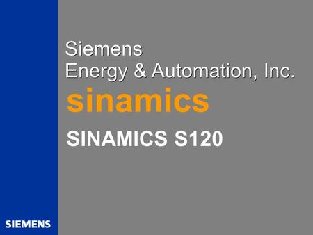 Siemens Energy & Automation, Inc. sinamics SINAMICS S120.