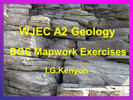 WJEC A2 Geology BGS Mapwork Exercises I.G.Kenyon.