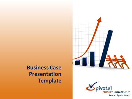 Business Case Presentation Template. Business Case Presentation Components Why are we considering this proposal? – Strategic alignment – Opportunity summary.