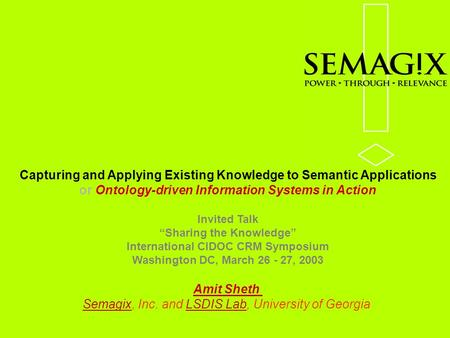"Capturing and Applying Existing Knowledge to Semantic Applications or Ontology-driven Information Systems in Action Invited Talk ""Sharing the Knowledge"""