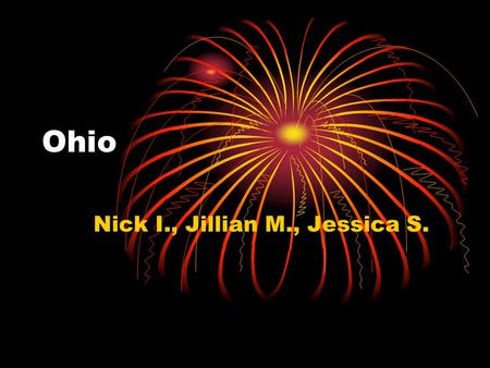 Ohio Nick I., Jillian M., Jessica S. Capital city, major cities, region in the U.S. Capital city: Columbus Capital city: Columbus Major cities: Akron,