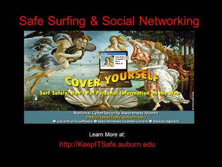 Safe Surfing & Social Networking Learn More at: