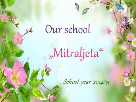 "Our school ""Мitraljeta"" School year 2014/15.. Columbus is all spiced."