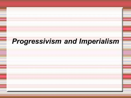 Progressivism and Imperialism. WOMEN  Women demanded more rights, such as  Better employment opportunities and High Education  Susan B Anthony