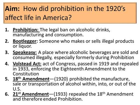 Aim: How did prohibition in the 1920's affect life in America?