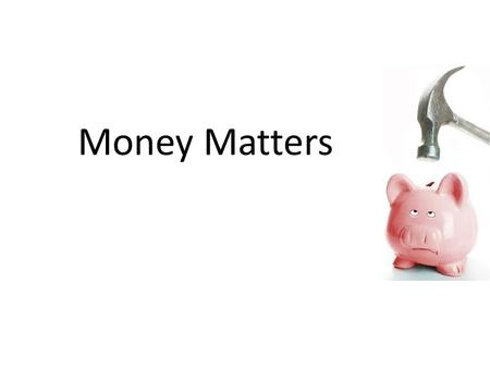 Money Matters. Student Finance: Key Facts No one has to pay anything up front to come to University Loans are available to cover Tuition Fees and Living.