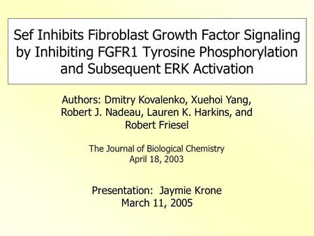 Sef Inhibits Fibroblast Growth Factor Signaling by Inhibiting FGFR1 Tyrosine Phosphorylation and Subsequent ERK Activation Authors: Dmitry Kovalenko, Xuehoi.