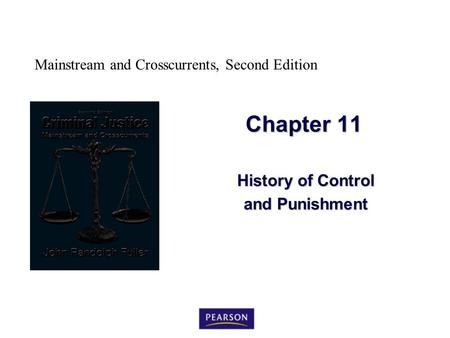 Mainstream and Crosscurrents, Second Edition Chapter 11 History of Control and Punishment.
