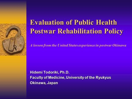 Evaluation of Public Health Postwar Rehabilitation Policy Evaluation of Public Health Postwar Rehabilitation Policy A lesson from the United States experience.